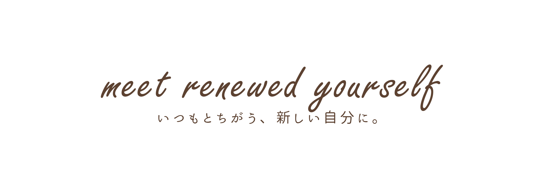 meet renewed yourself